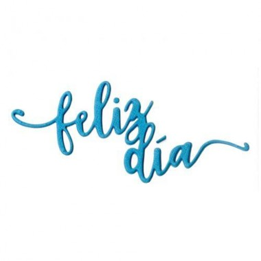 Troquel Delgado Feliz Dia L. Sizzix Elena Guillen